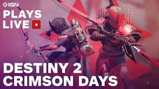 Destiny 2 Crimson Days Stream w/ Fireteam Chat - IGN Plays Live Presented by PlayStation Plus