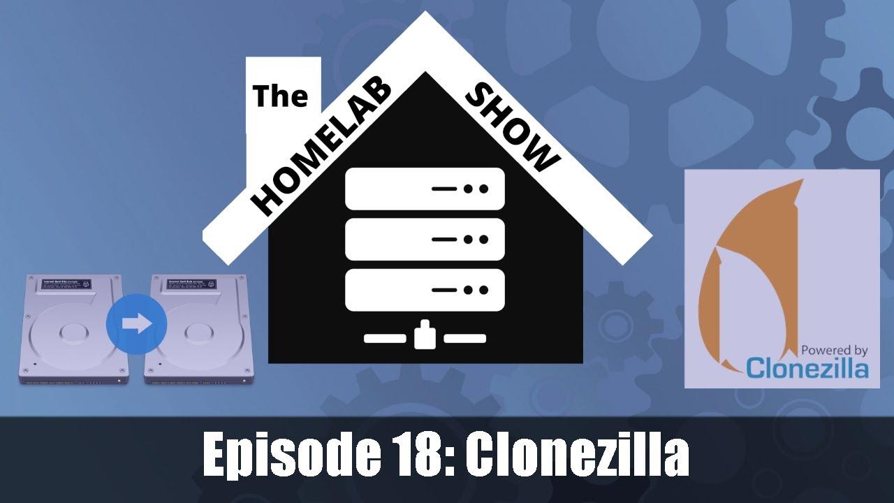 The Homelab Show Episode 18:Clonezilla