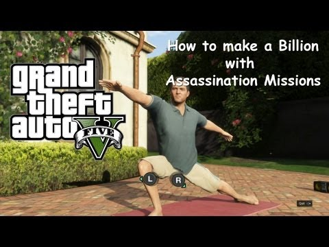 Grand Theft Auto 5 - How to Make a Billion with Assassination Missions