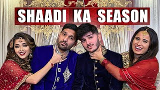 SHAADI KA SEASON! | COMEDY VIDEO