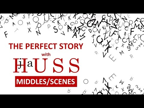 The Perfect Story Video Two - Middles and Scenes - A Writing Craft Course by JA Huss