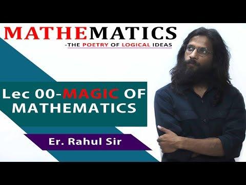 Lec 00 Magic of Mathematics with Er Rahul Sir