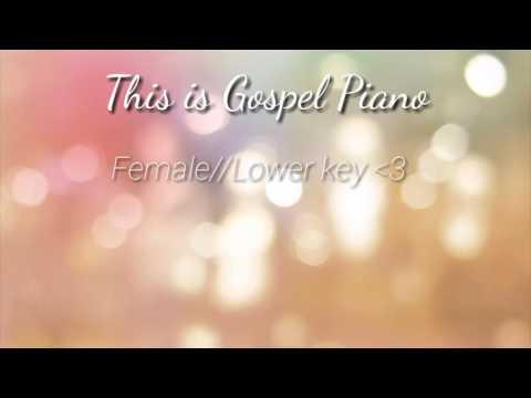 This is Gospel Piano   Female//Lower key ❤️