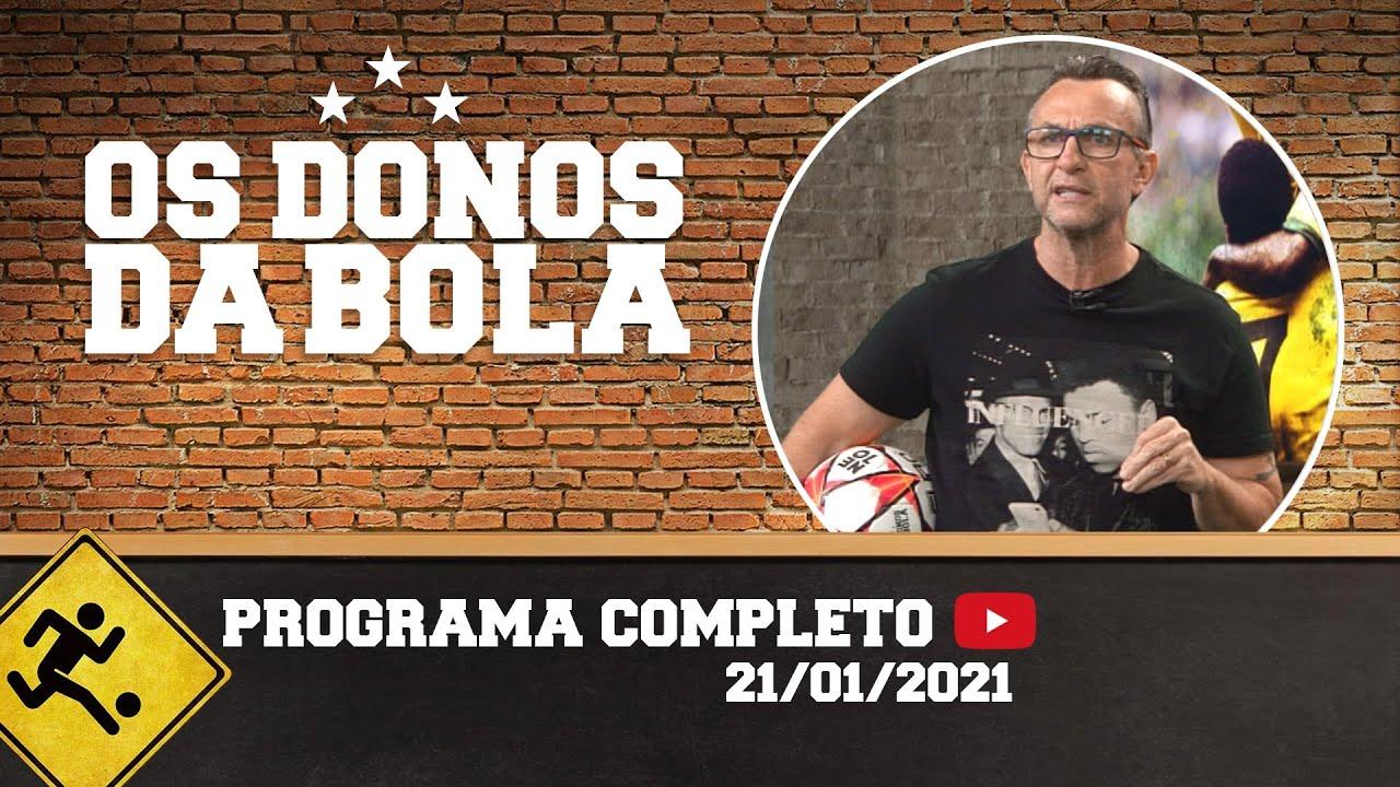 OS DONOS DA BOLA - 21/01/2021 - PROGRAMA COMPLETO