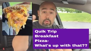 Quick Trip (QT) Breakfast Pizza Review