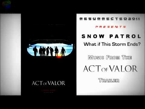 Act of Valor Trailer Song  What if This Storm Ends  Snow Patrolwmv