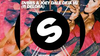 DVBBS & Joey Dale feat. Delora - Deja Vu (Radio Edit) [Official]