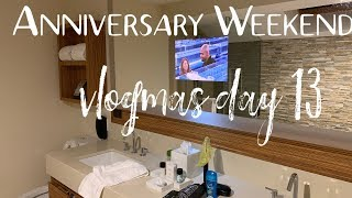 Our 19th Anniversary Weekend   Vlogmas Day 13