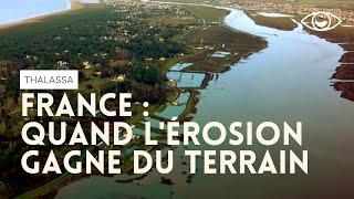 Quand l'érosion gagne du terrain- Thalassa - (reportage complet)