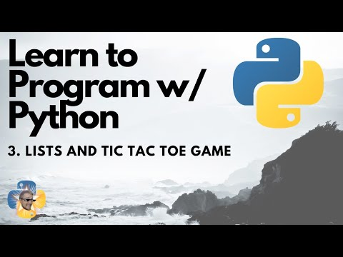 Lists & Tic Tac Toe Game - Python 3 Programming Tutorial p.3