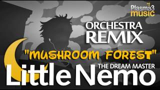 Little Nemo Remix: The Dream Master - Mushroom Forest Remix (Orchestra)
