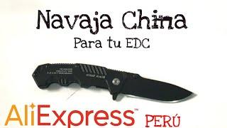 #EDC #Aliexpress<br />Unboxing - Navaja China muy buena para tu EDC. Aliexpress Perú.