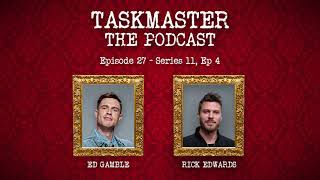 Taskmaster: The Podcast - Discussing Series 11, Episode 4 | Feat. Rick Edwards