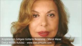 Kirpiklerinin Gölgesi Güllerle Bezenmiş - Meral Meier