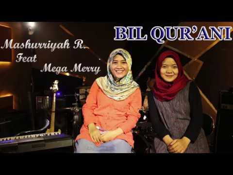Bil Qur'ani Saamdi || Mashurriyah Ft Mega Merry