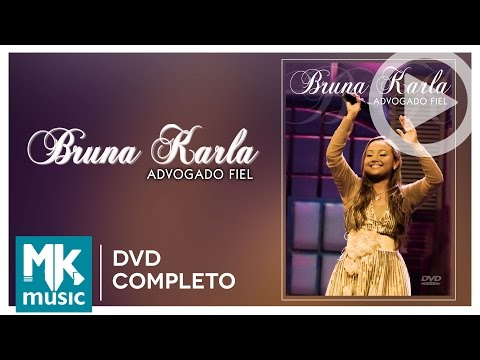 Advogado Fiel - Bruna Karla (DVD COMPLETO)