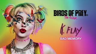 K. Flay - Bad Memory (from Birds of Prey: The Album) [Official Audio]