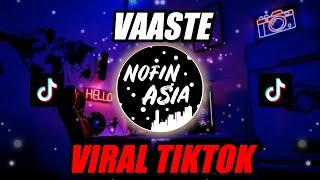 Download DJ VAASTE VIRAL TIKTOK REMIX BY PIONIR ALBREW 🎶   FULL BASS Terbaru 2020