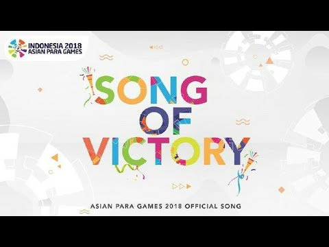 Song Of Victory - Theme Song Asian Para Games 2018 [Music Video]