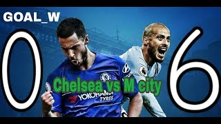 Manchester City vs Chelsea 6-0 / highlights Goal