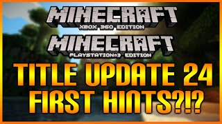 ★Minecraft Xbox 360 + PS3 NEW Title Update 24 First Testing Hints Or Just Routine Checks?!?★