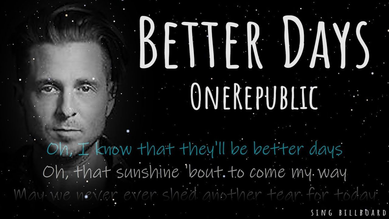 OneRepublic - Better Days (Realtime Lyrics) - YouTube