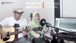 Aku Ingin Jadi Hafidz Qur'an - Aishwa Nahla (Cover Vira)