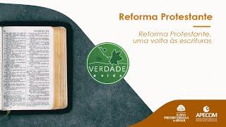 0749 - Reforma Protestante, uma volta às escritura