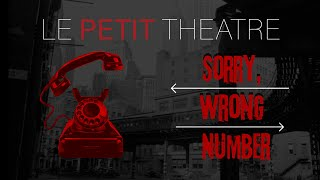 Sorry, Wrong Number by Lucille Fletcher; Presented by Le Petit Theatre