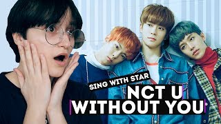 [Sing with star] СПЕЛА с NCT U | NCT U - WITHOUT YOU by Jaehyun, Doyoung, Taeil & Saran