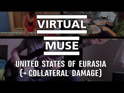 Virtual Muse - United States Of Eurasia (+ Collateral Damage ) (Band Cover)
