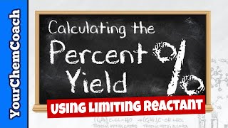 How to Find Percent Yield from the Limiting Reactant - Mr. Causey