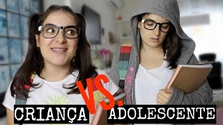CRIANÇA VS. ADOLESCENTE - Roberta Pupi