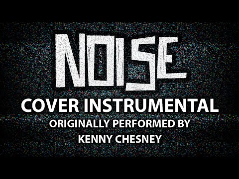 Noise (Cover Instrumental) [In the Style of Kenny Chesney]