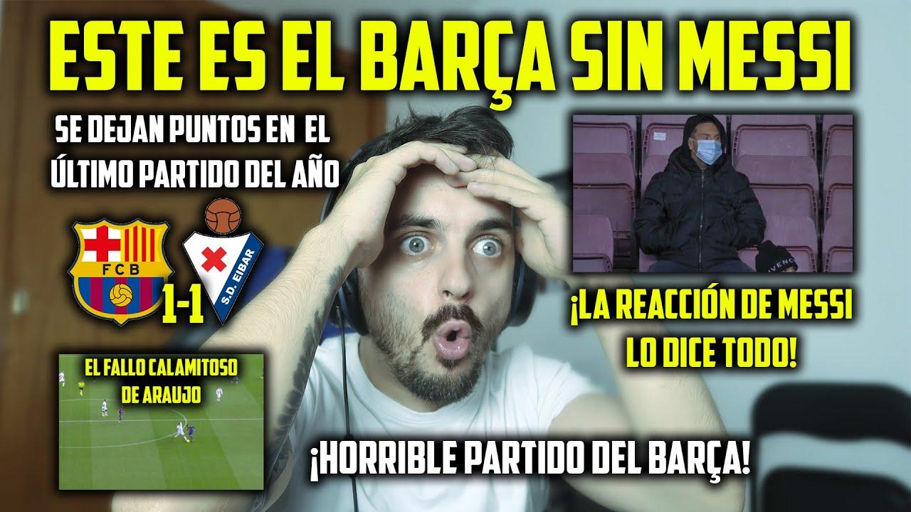 Download 💥😱LA REACCIÓN de MESSI al ACABAR el PARTIDO · BARÇA 1-1 EIBAR · ARAUJO🎁 · ¿HUMILLACIÓN a RIQUI PIUG?