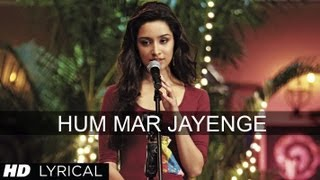 "Presenting full song with lyrics ""hum mar jayenge"" of ""aashiqui 2"", a movie produced by t-series films & vishesh films. the music this is composed by..."