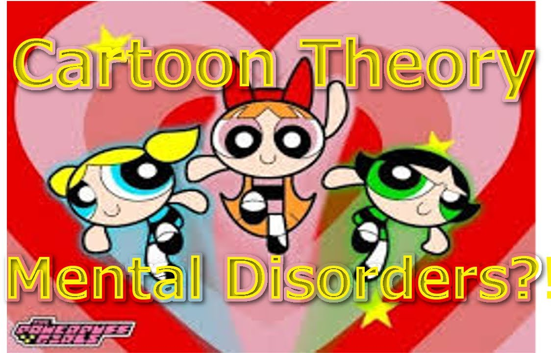 Cartoon Characters Mental Disorders : Cartoon conspiracy theory power puff girls mental