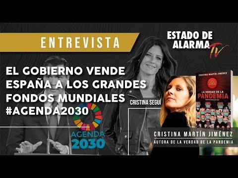 El GOBIERNO vende a ESPAÑA a los grandes FONDOS MUNDIALES #Agenda2030. Entrevista a Cristina Martín