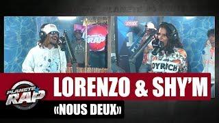 """Lorenzo """"Nous deux"""" ft Shy'm #PlanèteRap"""
