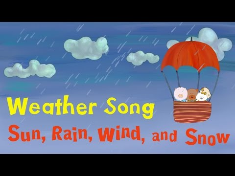 "Weather Song for kids | ""Sun, Rain, Wind, and Snow"" 