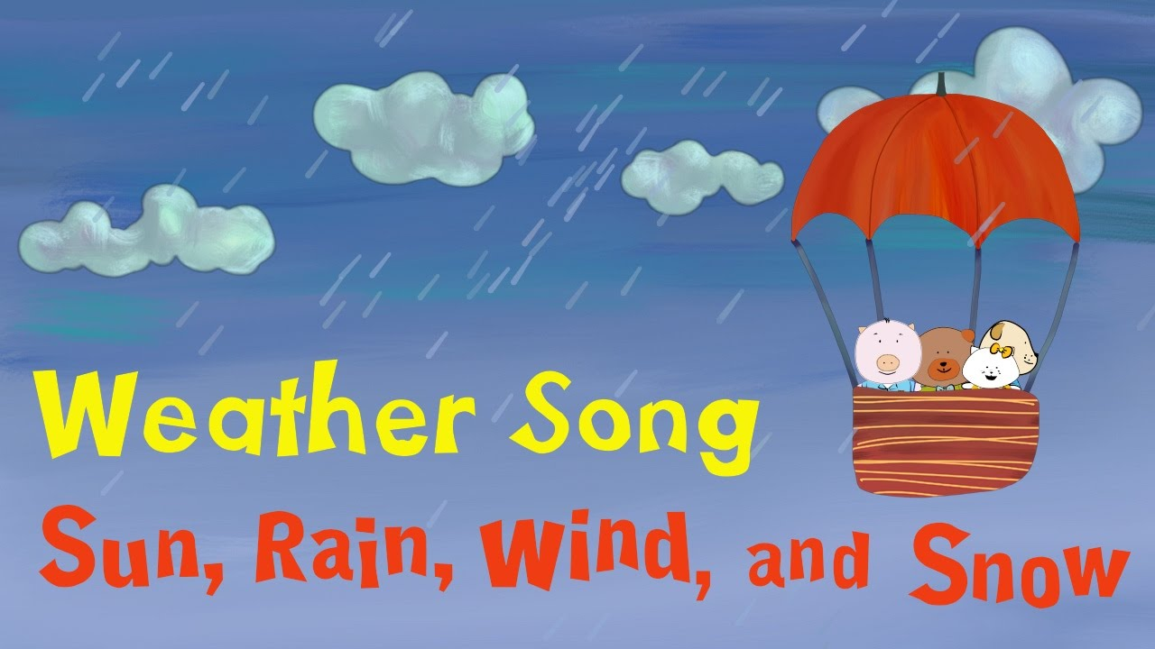 Weather Song for kids | "|1280|720|?|7ac850167c4d2c01e48e4f179deef234|False|UNLIKELY|0.3953264653682709