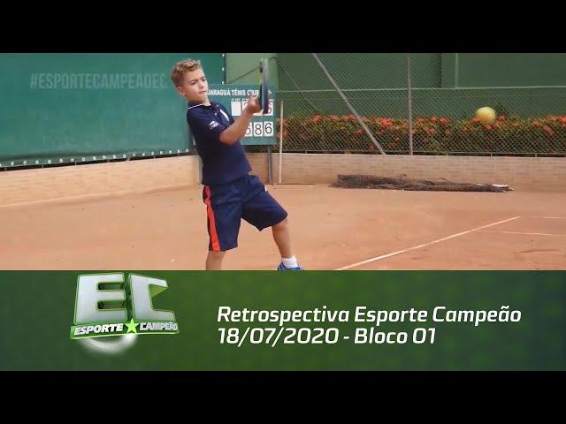 Retrospectiva Esporte Campeão 18/07/2020 - Bloco 01
