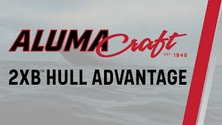 2XB™ HULL ADVANTAGE