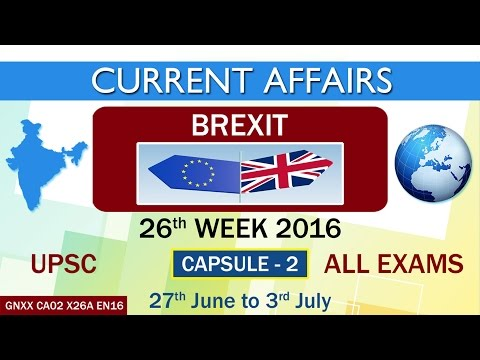 """Current Affairs """"BREXIT"""" Capsule-2 of 26th Week (27th June to 3rd July) of 2016"""