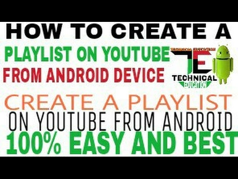 how do i make a playlist on my iphone how to create a playlist of from android 6653