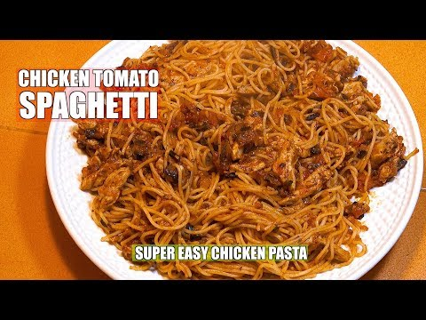 Chicken Tomato Spaghetti - Italian Chicken Spaghetti Sauce - Easy Chicken Pasta