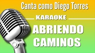 Diego Torres - Abriendo Caminos - Karaoke Vision