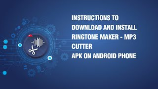 Instructions to download and install Ringtone maker - mp3 cutter APK on android phone