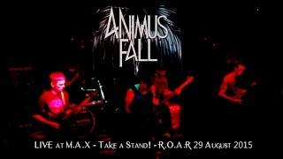 Animus Fall LIVE @ M.A.X - Take A Stand! 29 August 2015