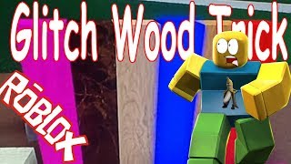 Glitch Wood Trick : Lumber Tycoon 2 | RoBlox